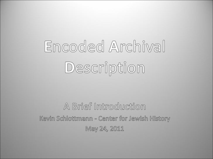 A Brief Introduction to Encoded Archival Description