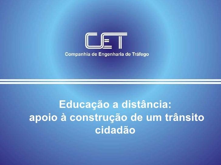 EDUCAÇÃO A DISTÂNCIA: APOIO à CONSTRUÇÃO de um TRÂNSITO mais CIDADÃO