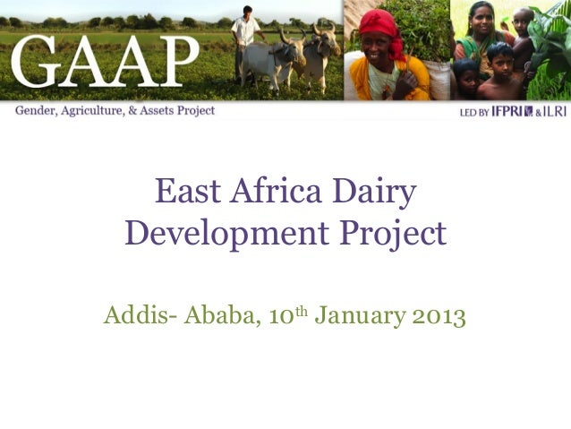 East Africa Dairy Development ProjectAddis- Ababa, 10th January 2013