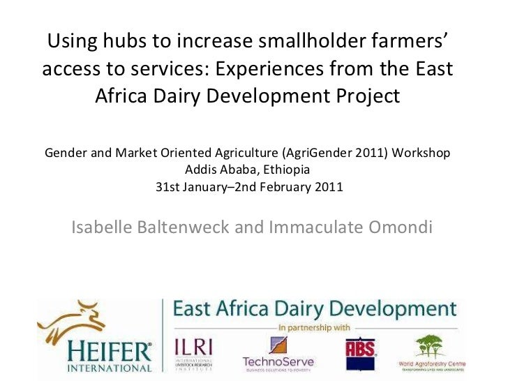 Using hubs to increase smallholder farmers' access to services: Experiences from the East Africa Dairy Development Project...