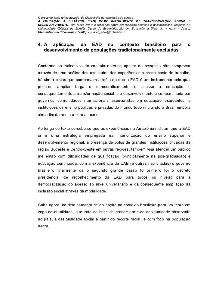 O presente texto foi destacado da Monografia de conclusão de curso :A EDUCAÇÃO A DISTÂNCIA (EAD) COMO INSTRUMENTO DE TRANS...