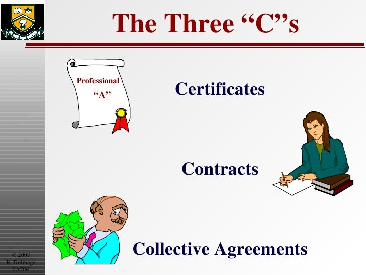"The Three ""C""s Certificates Contracts Collective Agreements Professional "" A"""