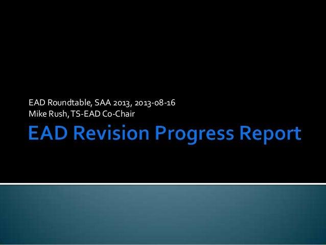EAD Roundtable, SAA 2013, 2013-08-16 Mike Rush, TS-EAD Co-Chair