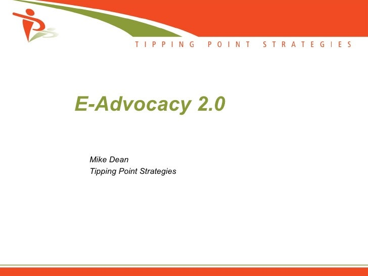 E-Advocacy 2.0 Mike Dean Tipping Point Strategies