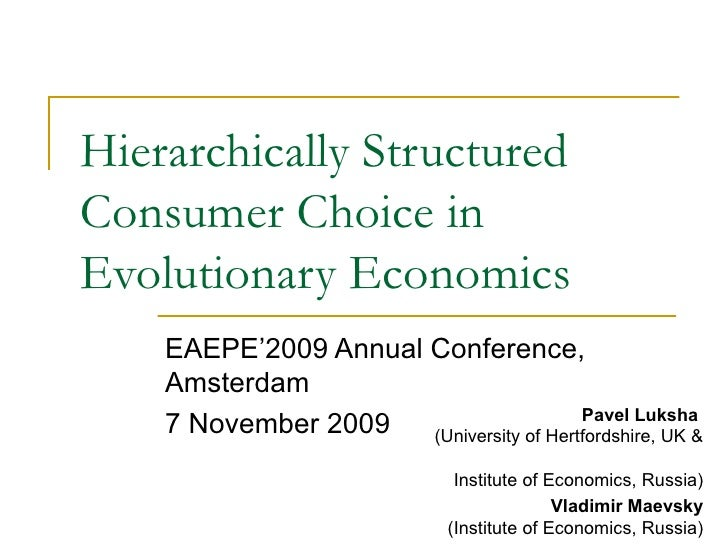 Hierarchically Structured Consumer Choice in Evolutionary Economics EAEPE'2009 Annual Conference, Amsterdam 7 November  20...