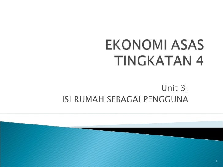 Unit 3:ISI RUMAH SEBAGAI PENGGUNA                               1