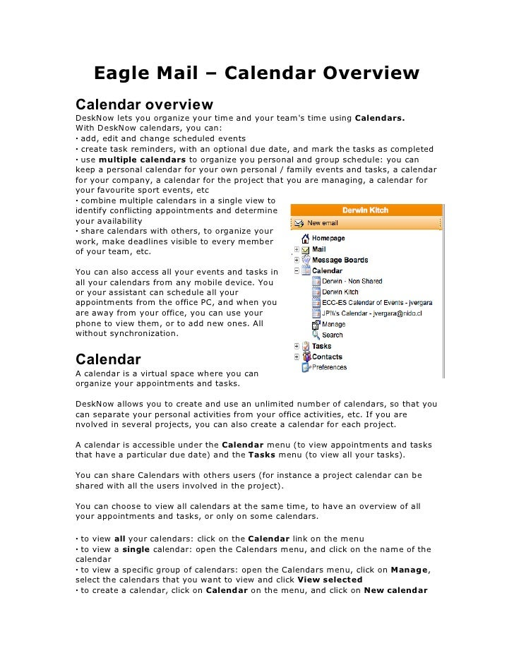 Eagle Mail – Calendar Overview Calendar overview DeskNow lets you organize your time and your team's time using Calendars....