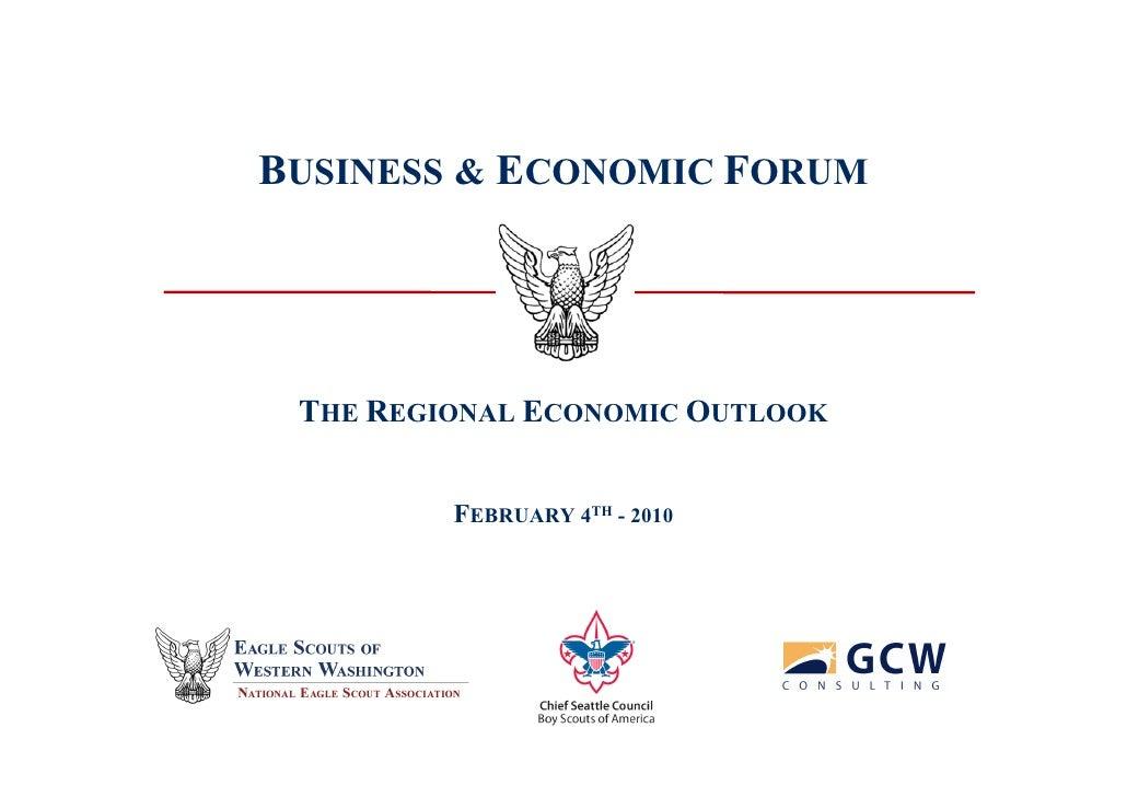 BUSINESS & ECONOMIC FORUM      THE REGIONAL ECONOMIC OUTLOOK            FEBRUARY 4TH - 2010