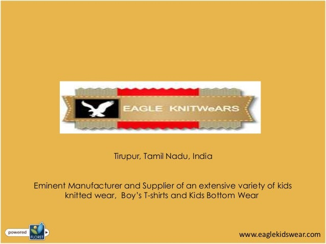 Tirupur, Tamil Nadu, IndiaEminent Manufacturer and Supplier of an extensive variety of kidsknitted wear, Boy's T-shirts an...