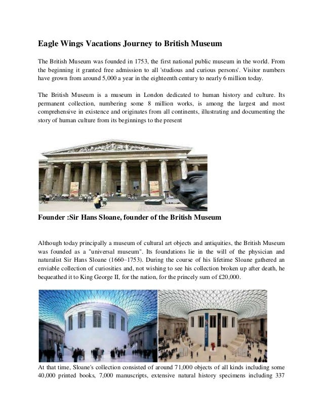 Eagle Wings Vacations Journey to British Museum The British Museum was founded in 1753, the first national public museum i...