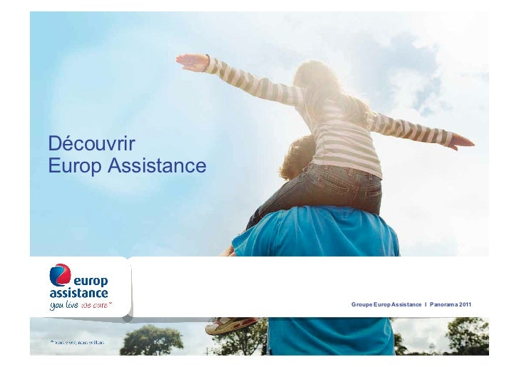DécouvrirEurop Assistance                   Groupe Europ Assistance I Panorama 2011