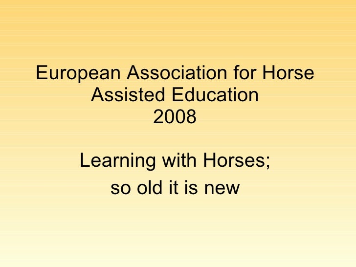 European Association for Horse Assisted Education 2008 Learning with Horses;  so old it is new