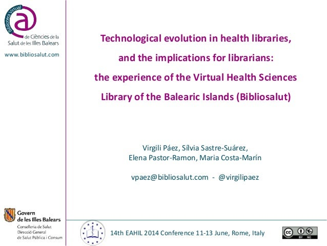 Technological evolution in health libraries, and the implications for librarians: the experience of the Virtual Health Sci...