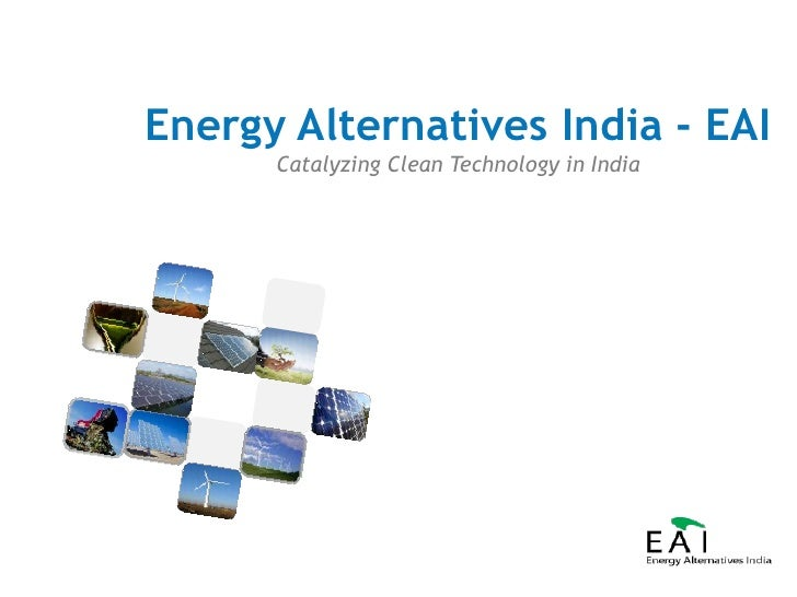 Energy Alternatives India - EAICatalyzing Clean Technology in India<br />