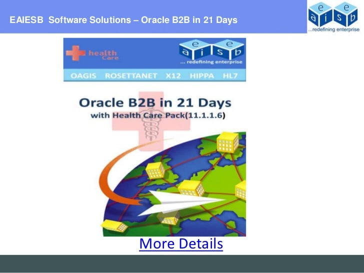 EAIESB Software Solutions – Oracle B2B in 21 Days                           More Details