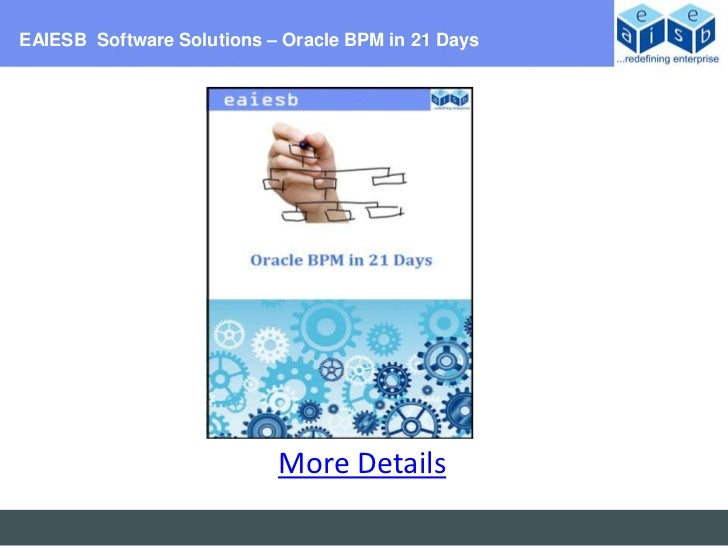 EAIESB Software Solutions – Oracle BPM in 21 Days                           More Details