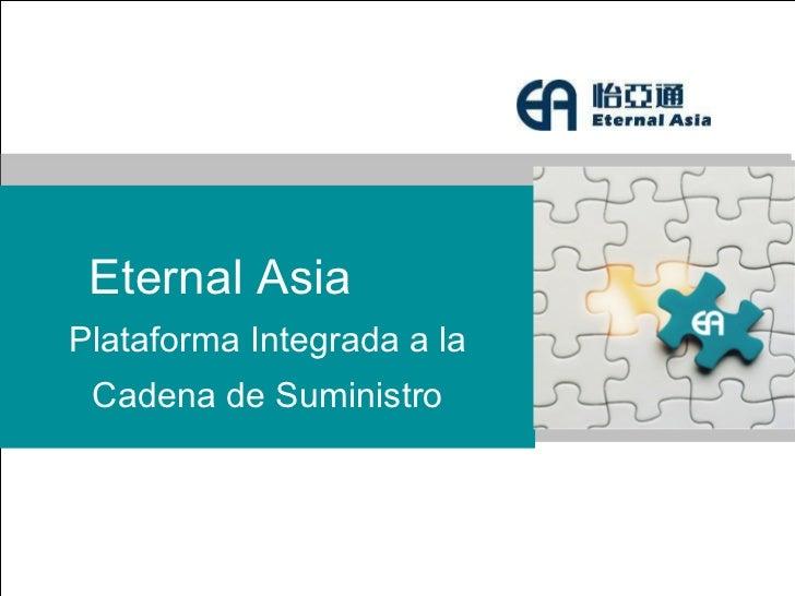 Eternal Asia  Plataforma Integrada a la Cadena de Suministro