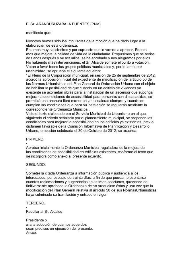 El Sr. ARANBURUZABALA FUENTES (PNV) manifiesta que: Nosotros hemos sido los impulsores de la moción que ha dado lugar a la...