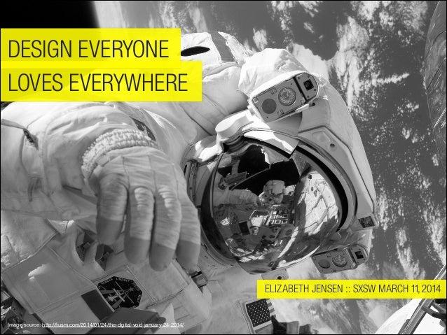 Design Everyone Loves Everywhere