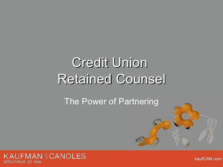 Credit Union  Retained Counsel The Power of Partnering
