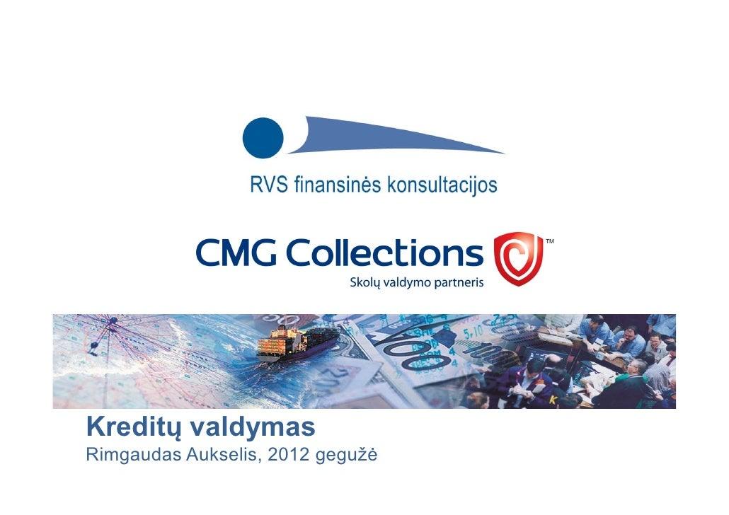 Kreditų valdymasRimgaudas Aukselis, 2012 gegužė