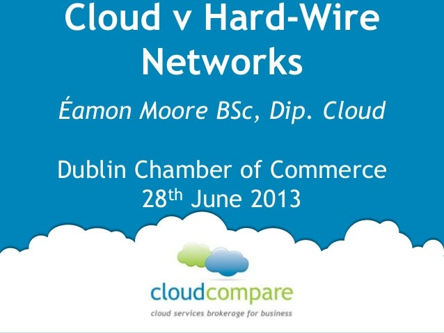 The Cloud Computing Debate: Cloud v Hard-Wire Networks