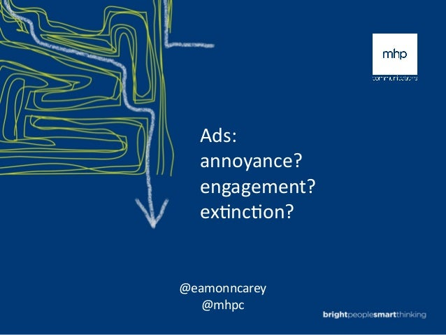 Ads: annoyance? engagement? ex0nc0on?  @eamonncarey @mhpc