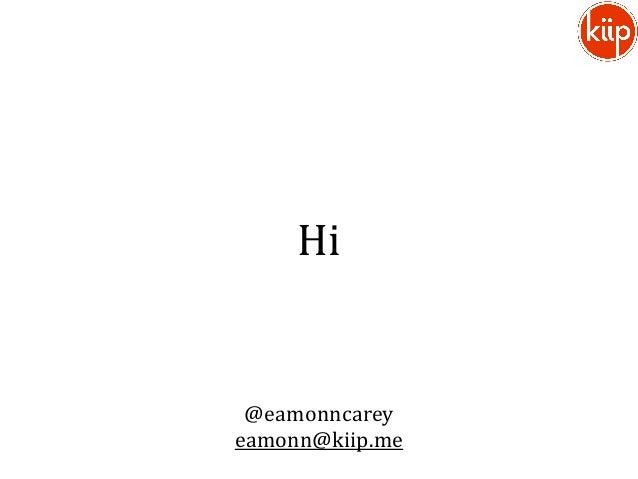Hi @eamonncareyeamonn@kiip.me
