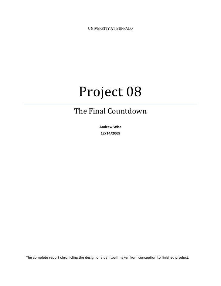 UNIVERSITY AT BUFFALO                                     Project 08                              The Final Countdown     ...