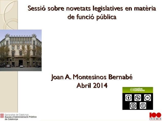 Sessió sobre novetats legislatives en matèriaSessió sobre novetats legislatives en matèria de funció públicade funció públ...