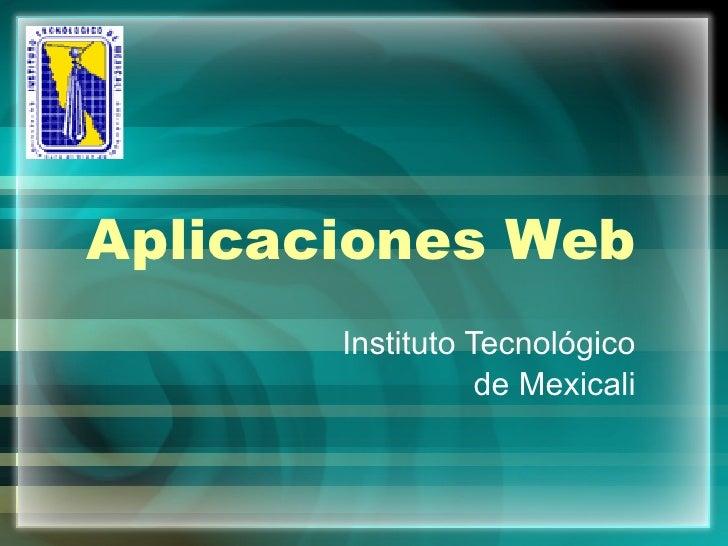 Instituto Tecnológico de Mexicali Aplicaciones Web