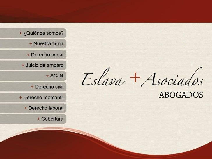 + ¿Quiénes somos?En Eslava + Asociados (E+A) tenemos altatrayectoria ofreciendo servicios legalesintegrales de alta calida...