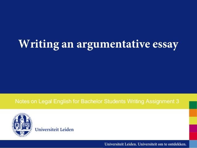 Writing an argumentative essay Notes on Legal English for Bachelor Students Writing Assignment 3
