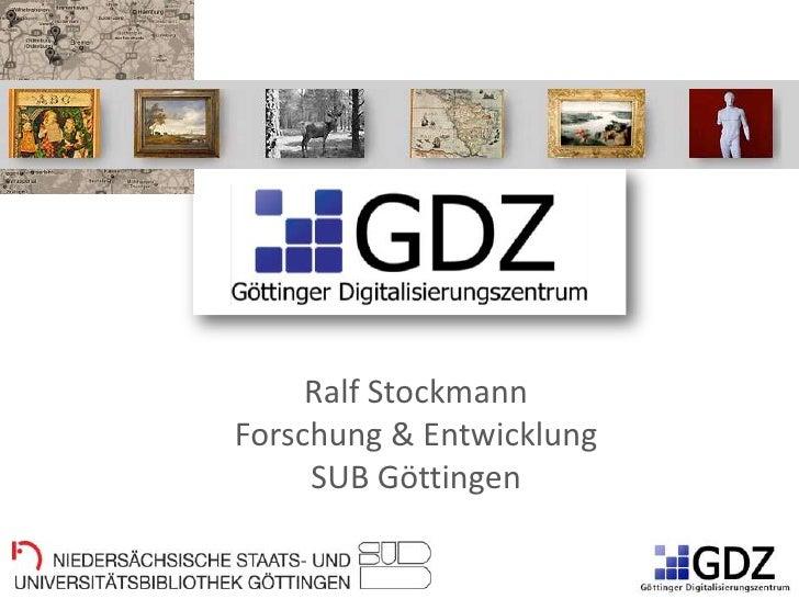Ralf StockmannForschung & Entwicklung     SUB Göttingen