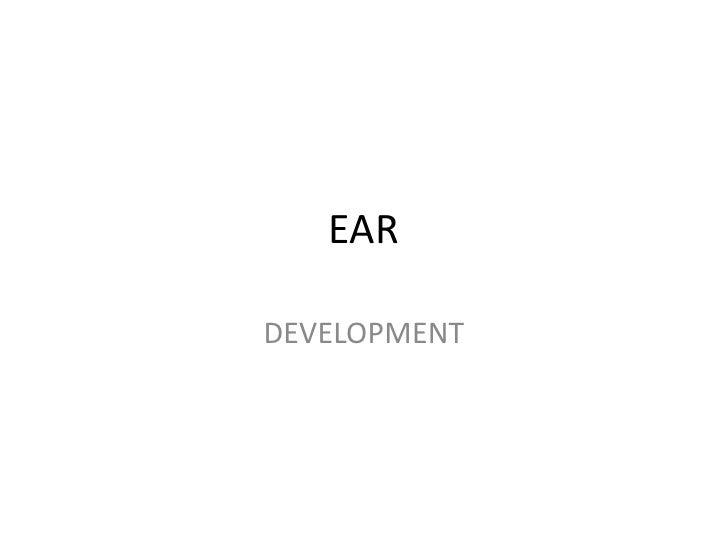 EARDEVELOPMENT