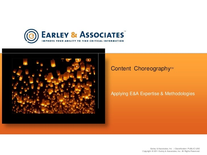 Content  Choreography<br />Applying E&A Expertise & Methodologies<br />