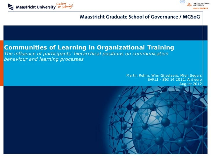 Communities of Learning in Organizational TrainingThe influence of participants' hierarchical positions on communicationbe...
