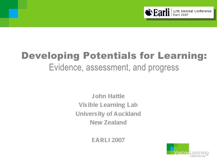 Developing Potentials for Learning:    Evidence, assessment, and progress                  J ohn Hattie            Vis ibl...