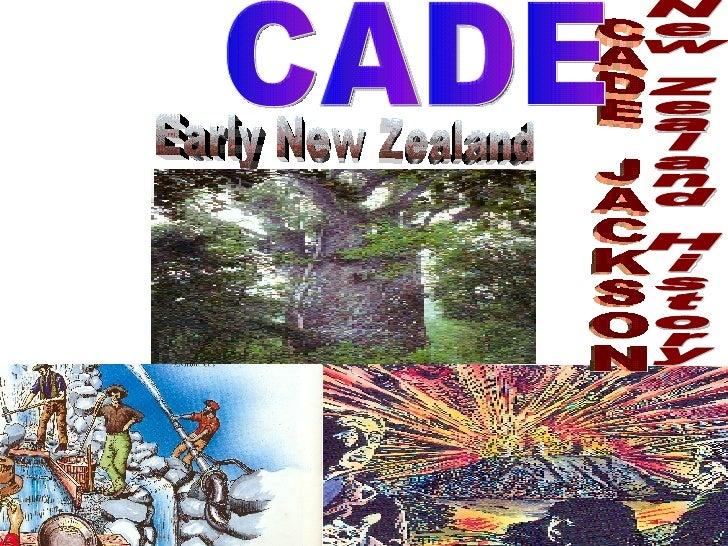 Early New Zealand New Zealand History CADE JACKSON CADE