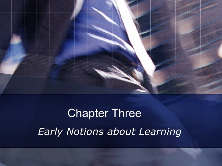 Chapter Three  Early Notions about Learning