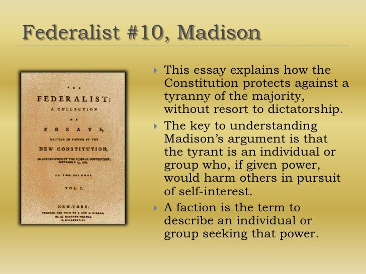 federalist essays 10 The federalist papers has 30,373 ratings and 653  the federalist papers are a series of 85 essays written in 1787 and 1788 to promote the ratification of the.