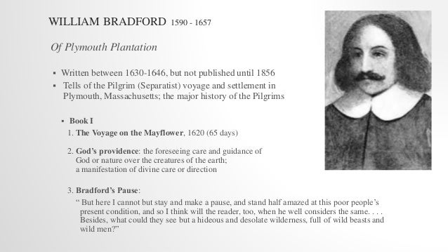 william bradford and god s divine providence William bradford with william saw themselves as establishing a nation founded on biblical principles and divine people through the lenses of god's providence.