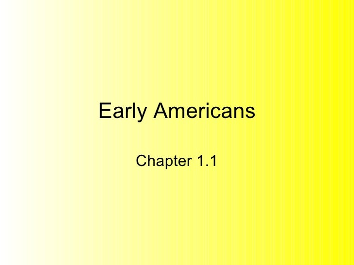 Early Americans Chapter 1.1