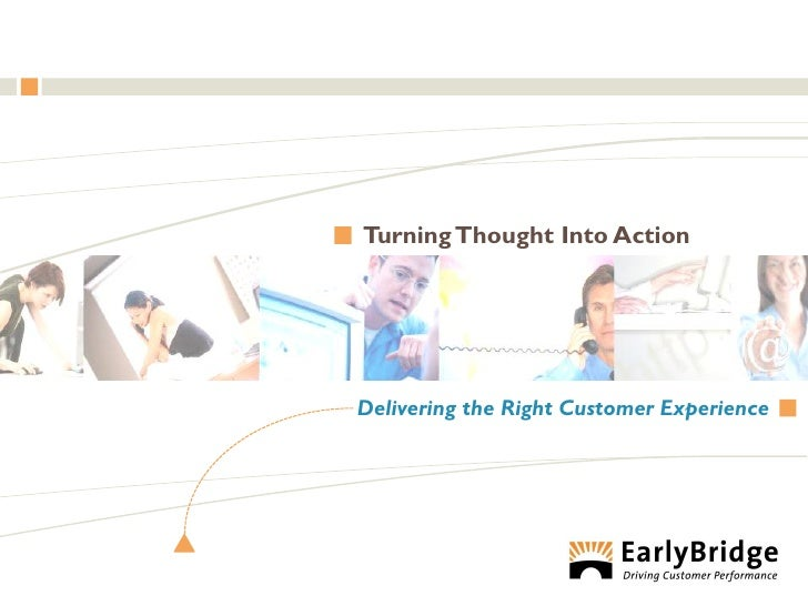 Turning Thought Into Action     Delivering the Right Customer Experience