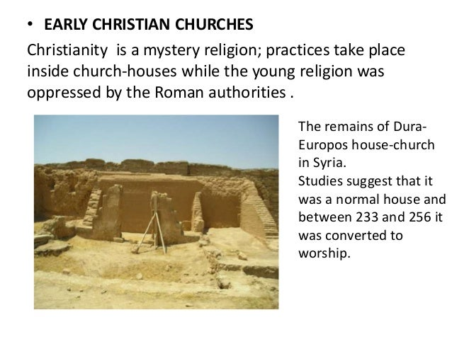 Early Churches of Christianity Early Christian Churches