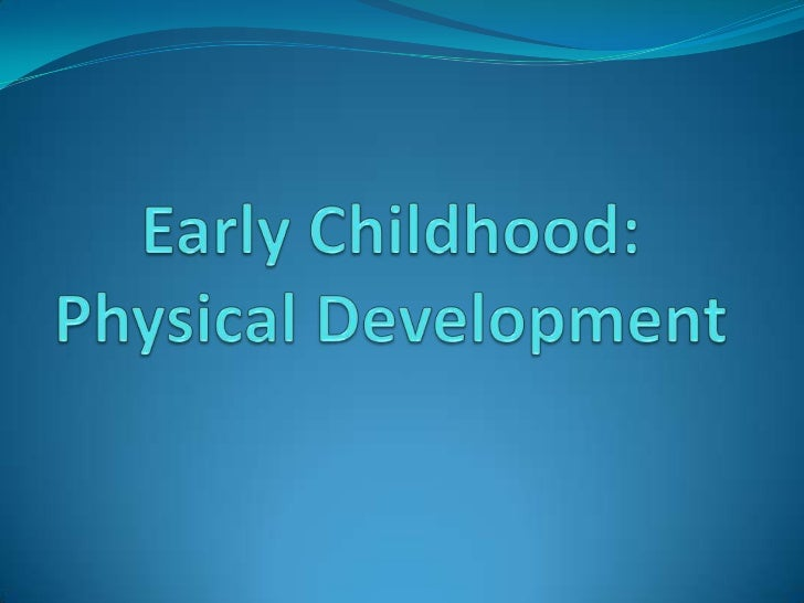 Ages 2 - 6 are the early childhood years, orpreschool years. Although physicaldevelopment in preschoolers is slower andmor...