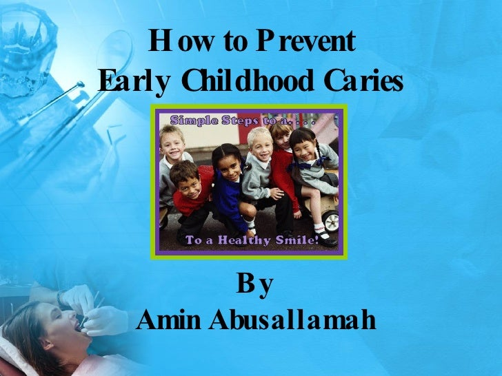 How to Prevent Early Childhood Caries By Amin Abusallamah