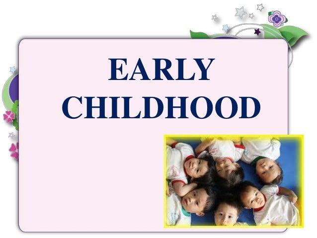 Childhood development?