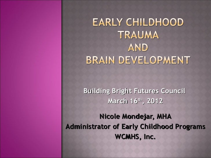 Building Bright Futures Council            March 16th, 2012          Nicole Mondejar, MHAAdministrator of Early Childhood ...