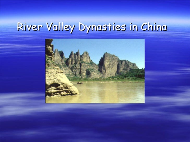 River Valley Dynasties in China